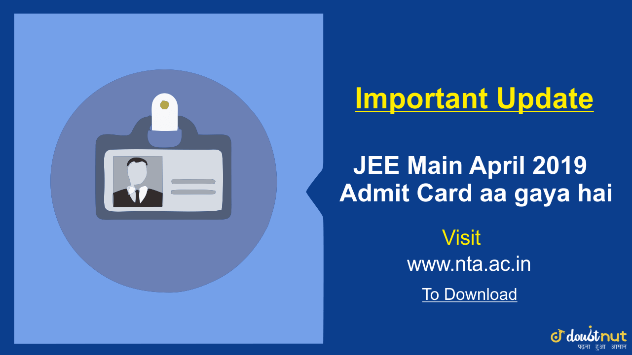 JEE Mains 2019 April Admit card released