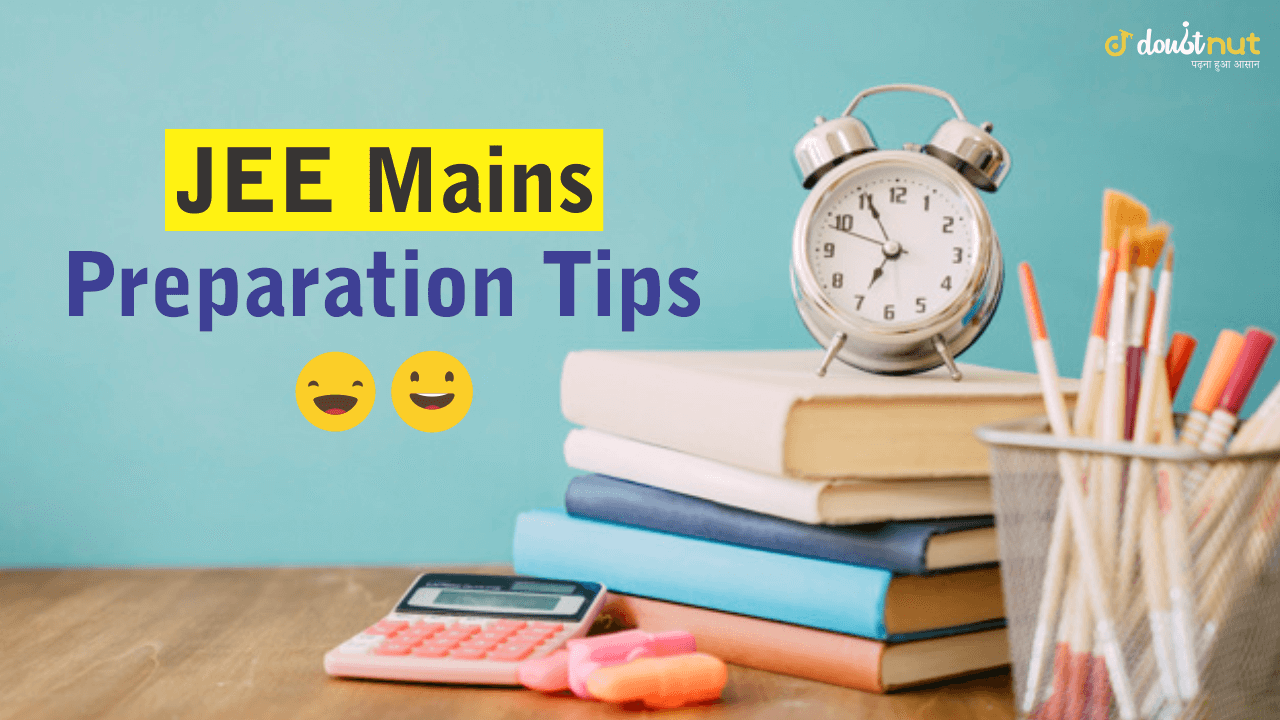 JEE Mains 2019 Last Days Study Tips