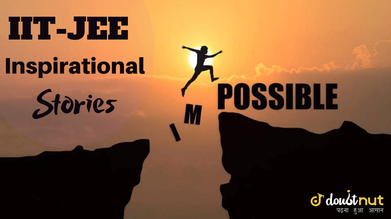 Inspirational IIT JEE Success Stories