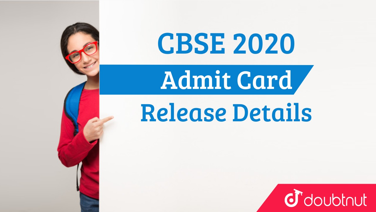 CBSE 2020 Class 10 & 12 Admit Card Set to Release Soon
