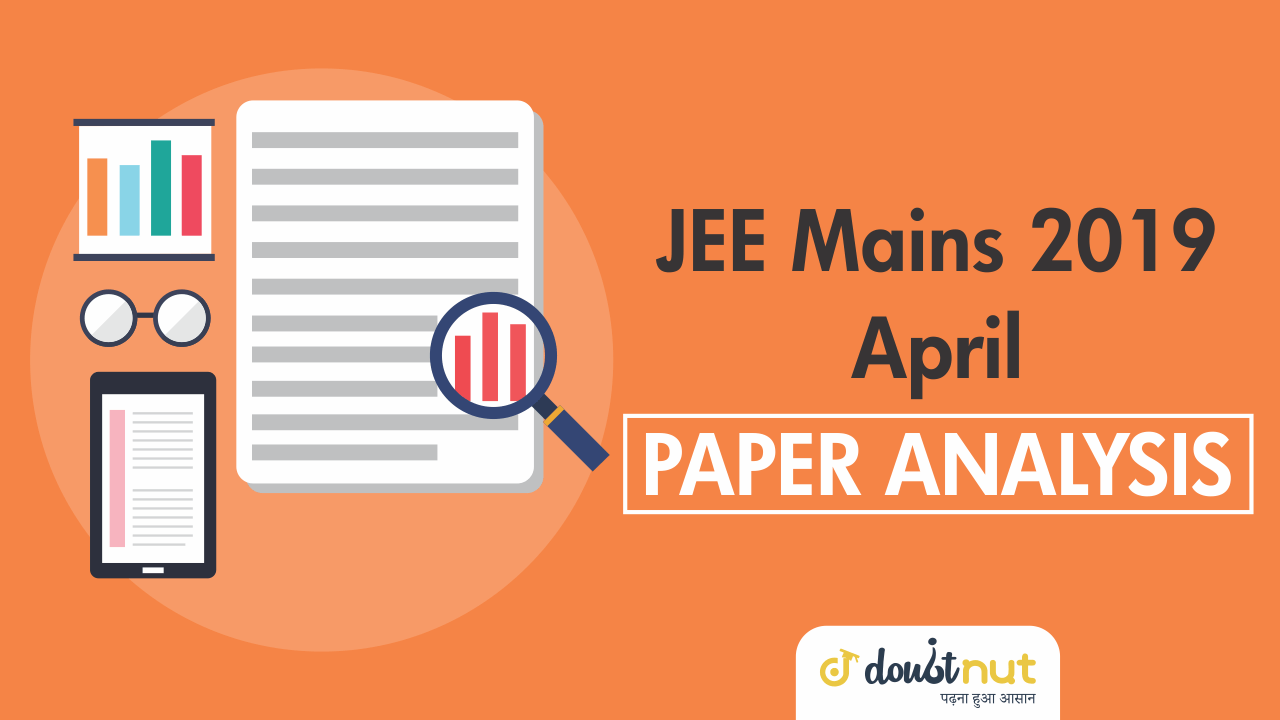 JEE Mains Paper Analysis | JEE Mains 2019 Analysis : Check here