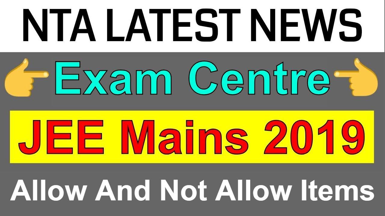 NTA Latest News : JEE Mains 2019 Exam Centre Rules (Dress