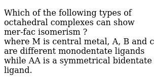 Which Of The Following Types Of Octahedral Complexes Can Show Mer