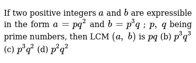 If two positive   integers `a` and `b` are expressible in the   form `a=p q^2` and `b=p^
