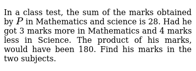 In a class test, the   sum of the marks obtained by `P` in Mathematics and   science is