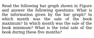 Read the following bar graph shown in Figure   and answer the following questions: What i