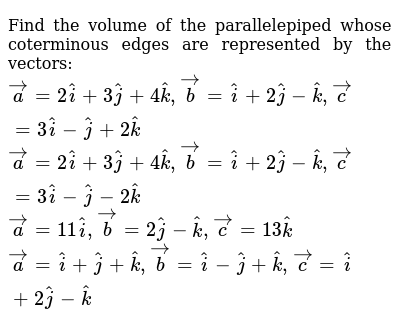 Find the volume of the parallelepiped whose   coterminous edges are represented by   the