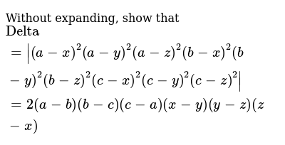 Without expanding, show that,  `