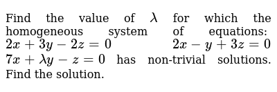 Find The Value Of Lambda For Which The Homogeneous System Of