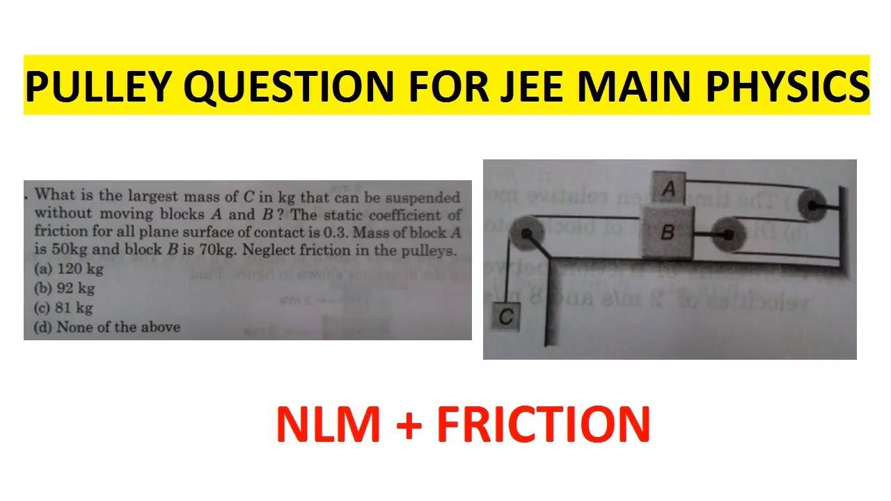 PULLEY Problem JEE Main Physics | NLM + FRICTION | DC Pandey Mechanics