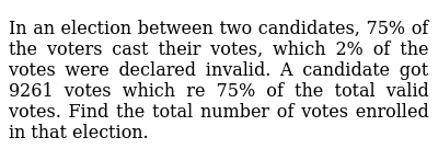 In an election between two candidates, 75% of the voters cast their votes, which 2% of th