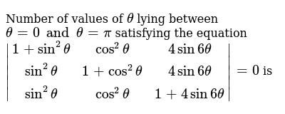 Number of values of `theta` lying between `theta=0 and theta=pi` satisfying the equation