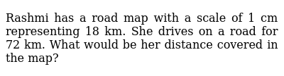 Rashmi has a road map with a scale of 1 cm   representing 18 km. She drives on a road for
