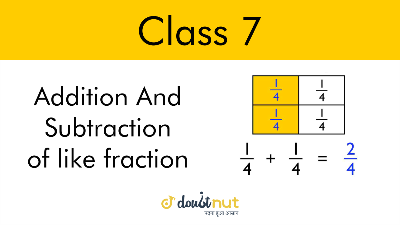 In order to add or subtract like fractions we add or subtract their numerators and retain