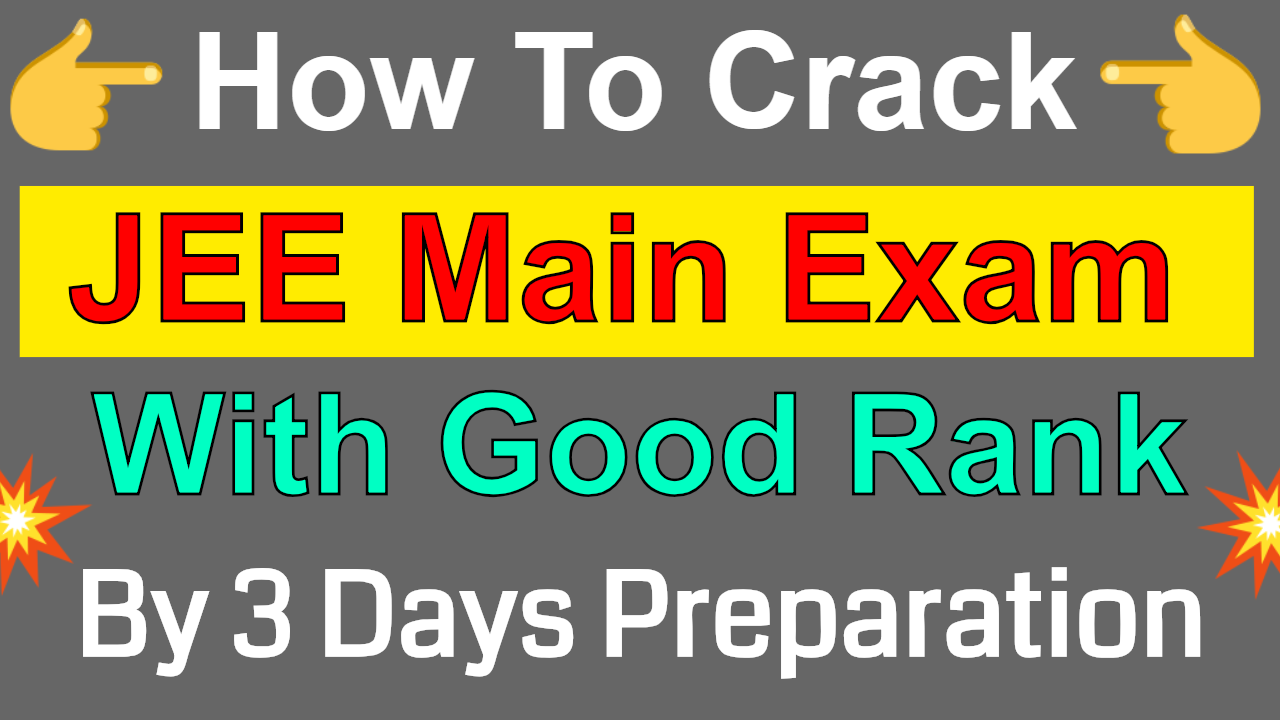 How To Crack JEE Main 2019 Paper 2 with Good Rank by 3 days Preparation ?