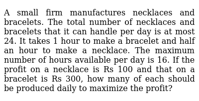 A small firm manufactures necklaces and bracelets. The total number of necklaces and brace